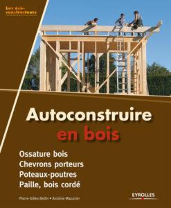 Pierre-Gilles Bellin - Autoconstruire en bois