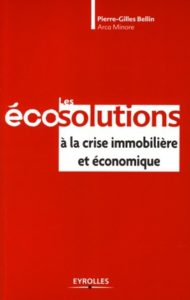 Pierre-GillesBellin - Les écosolutions à la crise immobilière et économique